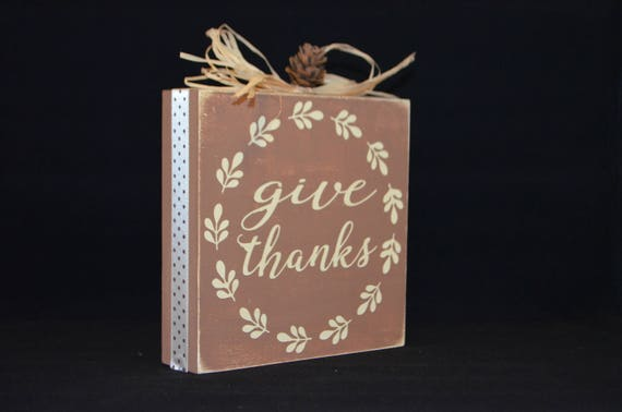 6x6 Wood Quote Block Give Thanks Wood Block Thanksgiving