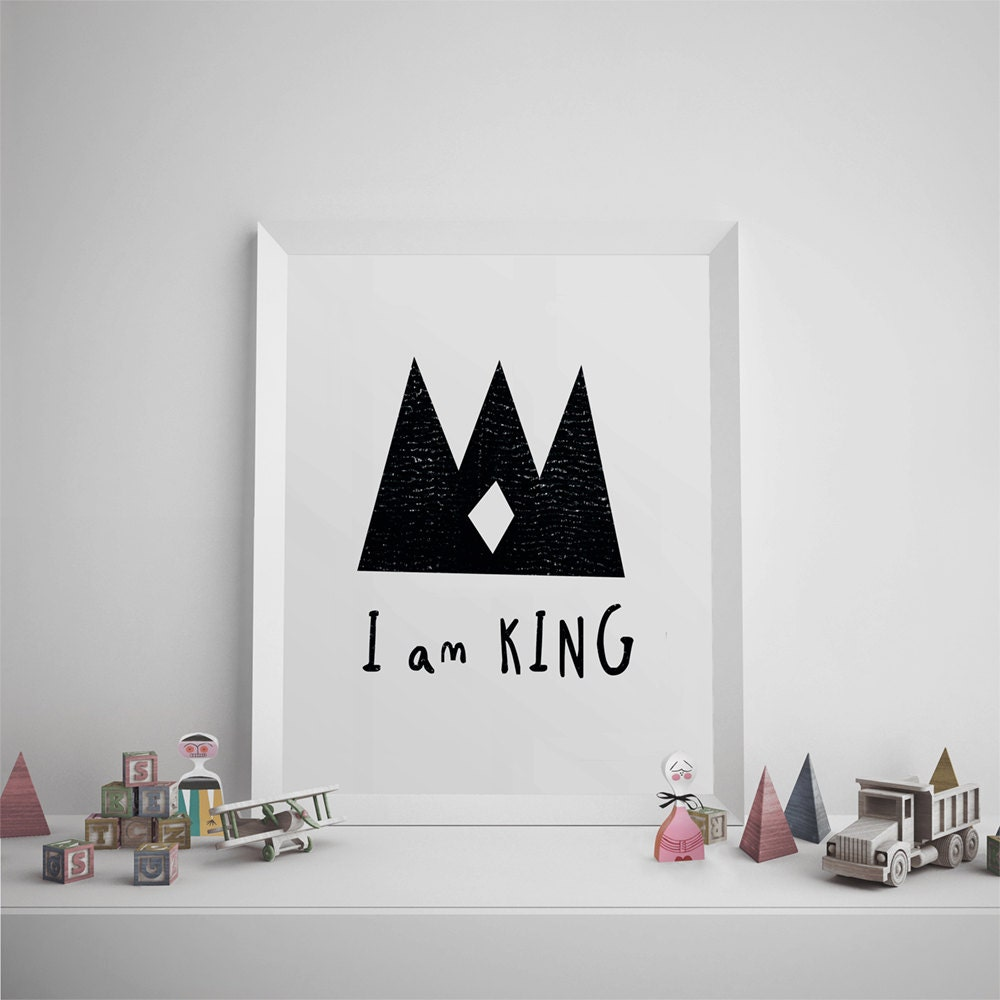 Nursery Art Print Printable Art For Kids I Am King Quote Etsy