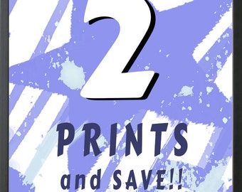 Select any 2 prints and Save! Two sizes available