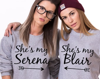 62849953 She's my Serena, She's my Blair, sweatshirts, Bff sweatshirts, Bff shirts,  Bff matching sweatshirts, UNISEX, Price per item