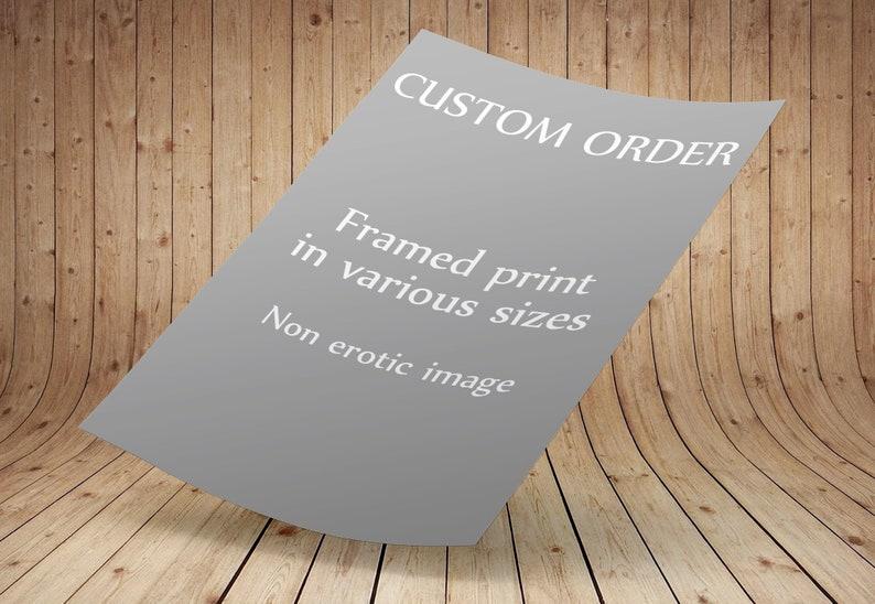 For non erotic image Custom framed print only
