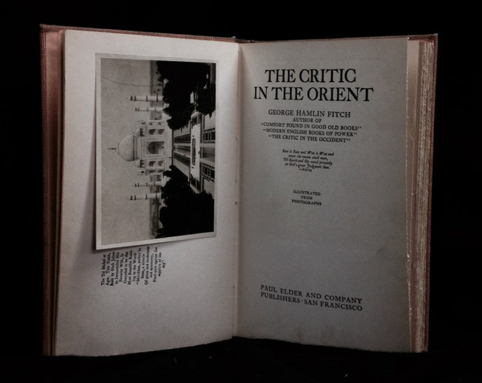 """1913 The Critic In The Orient by George Hamlin Fitch, Rare First Edition, Illustrated w/ Photos, Paul Elder and Co. 8.5x5x1"""" 1Lb 5.8OZ #2370"""