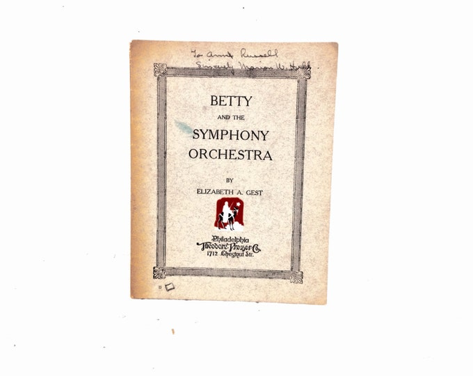 "Betty and the Symphony Orchestra by Elizabeth A. Gest Phildelphia Theodore Presser Co. Antique Music Text 7x5x.25"" 1oz #2267"