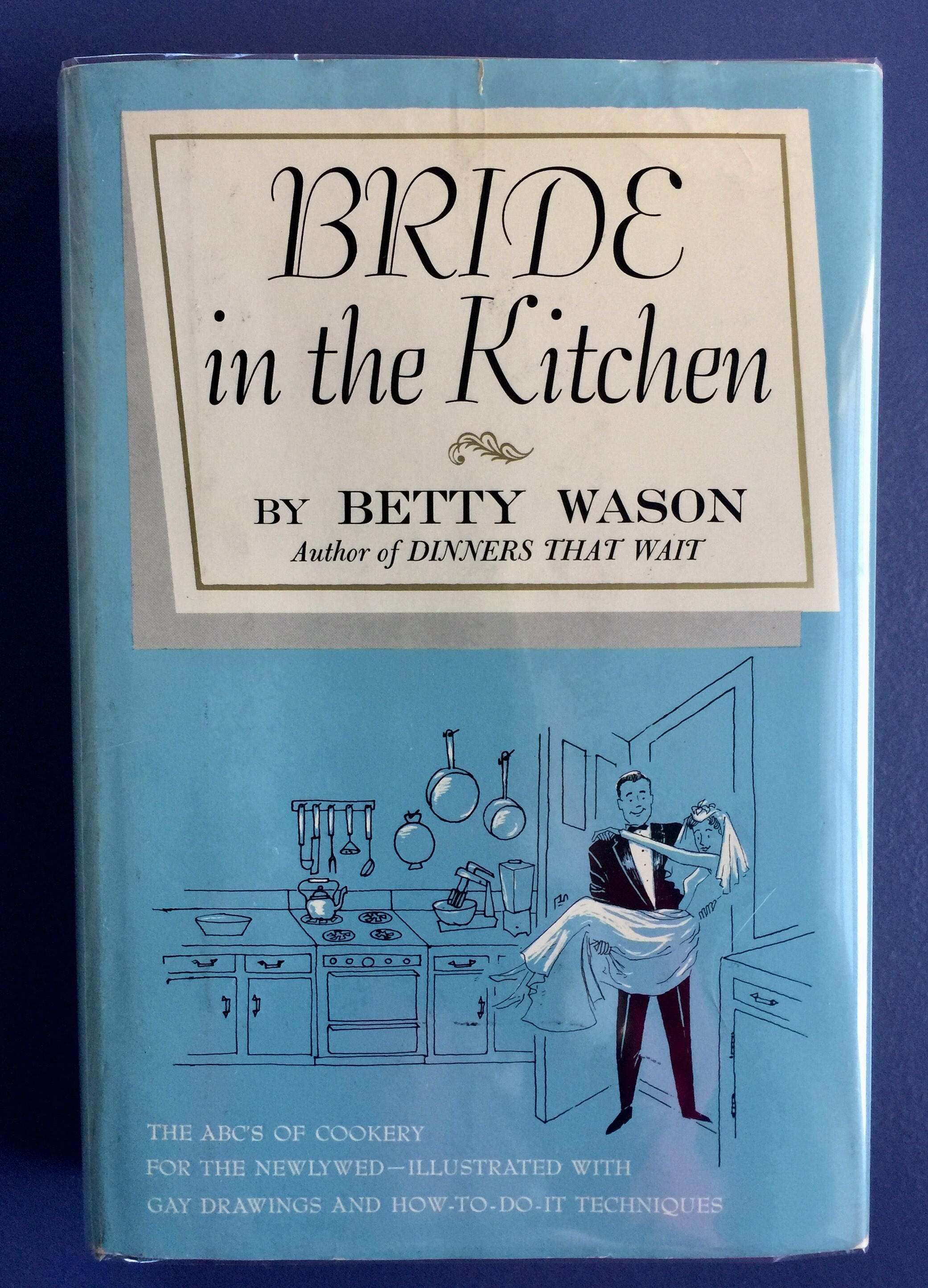 Bride In the Kitchen by Betty Wason, Stated First Edition, 1964