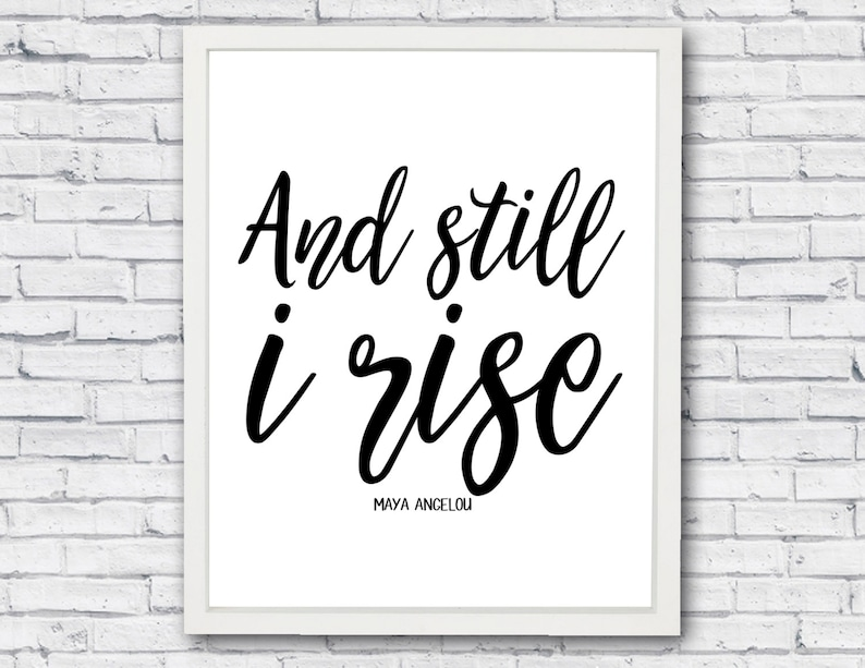 And Still I Rise Maya Angelou Quote To Download And Print Etsy