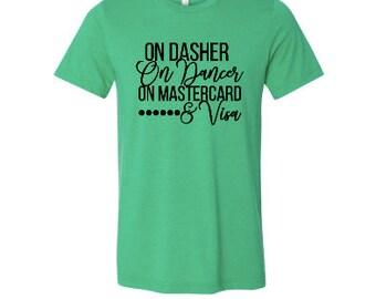Christmas Tee- On dasher on dancer Shirt /christmas/on dasher/holiday tee/christmas gift/