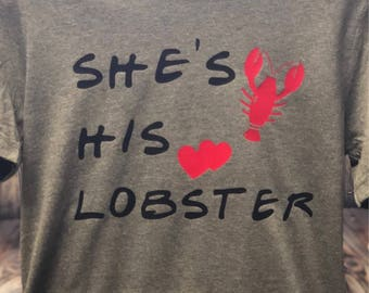 She's his lobster/ He's her lobster Tee shirt This is for 2 custom made t shirts.