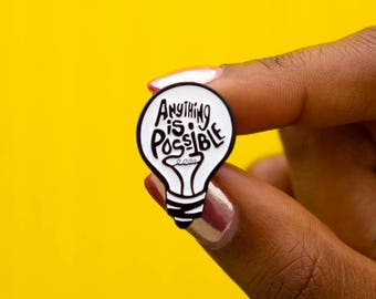 Anything Is Possible Enamel Pin