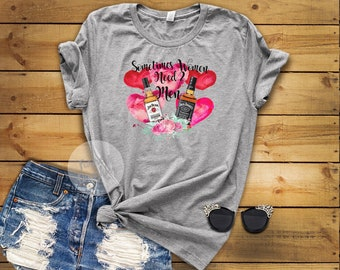 Sometimes Women Need 2 Men Jack Daniels Jim Beam Valentines Shirt T-Shirt 655b7e753
