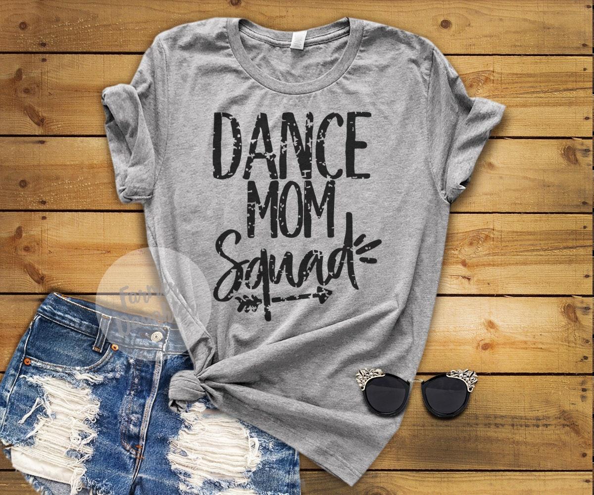Dance Mom Squad Shirt With Back Printing T Shirt Custom Listing