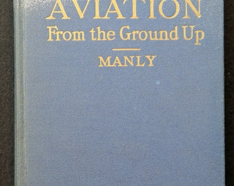 Aviation From The Ground Up by Lieut. G. B. Manly, 1942