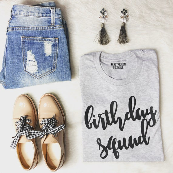 Birthday Squad/ Statement Tee / Graphic Tee / Statement Tshirt / Graphic Tshirt / T shirt