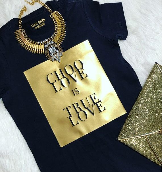 Choo Love is True Love  / Graphic Tee / Statement Tee / Graphic Tshirt / Graphic Tshirt / T shirt