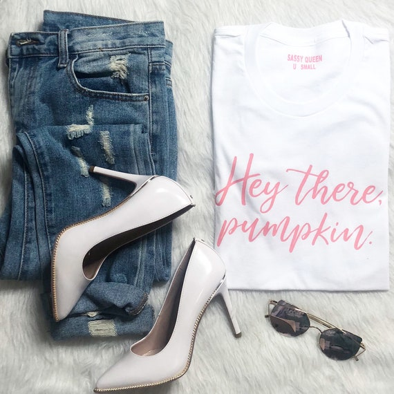 Hey there, pumpkin . / Statement Tee / Graphic Tee / Statement Tshirt / Graphic Tshirt / T shirt