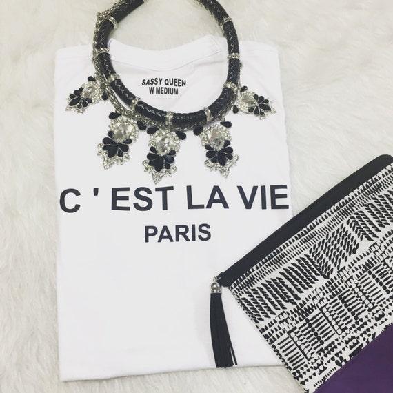 C'est la vie / Statement Tee / Graphic Tee / Statement Tshirt / Graphic Tshirt / T shirt