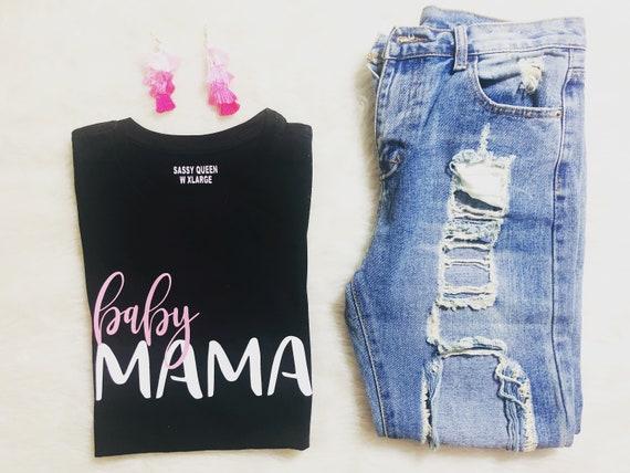 Baby Mama / Statement Tee / Graphic Tee / Statement Tshirt / Graphic Tshirt