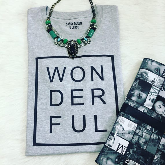 Wonderful / Statement Tee / Graphic Tee / Statement Tshirt / Graphic Tshirt UL/GB / T shirt