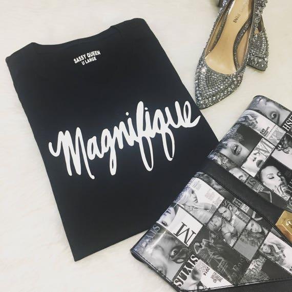 Magnifique / Statement Tee / Graphic Tee / Statement Tshirt / Graphic Tshirt / T shirt