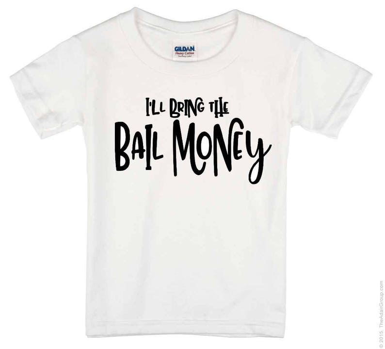 2ab63286f I'll Bring the Alcohol Bad Decisions Bail Money T Shirts   Etsy