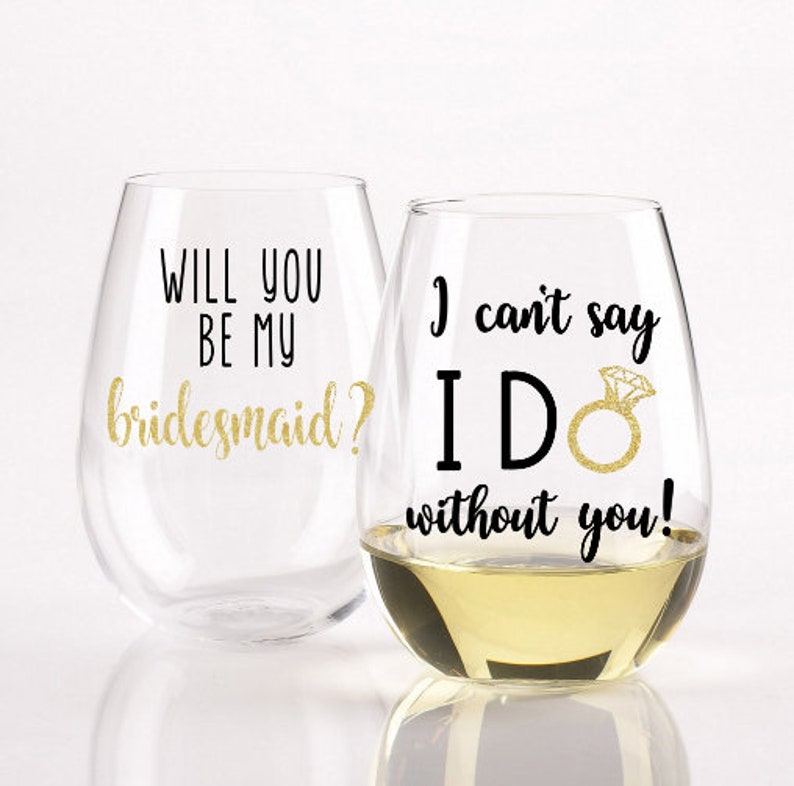 cafb3a8aa5c Will You Be My Bridesmaid Wine Glass / I Cant Say I do Without | Etsy