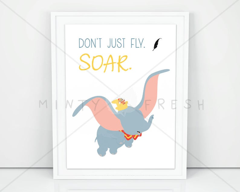 71cfcf94f4 Disney Don t just fly. Soar. Dumbo Quote
