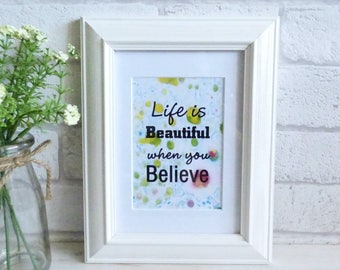 Life is Beautiful when you Believe, Marble Typography Art Print Quote, Unframed