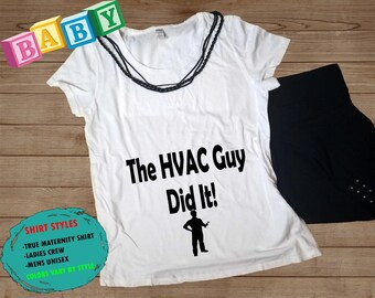 ae2cd9f373240 The HVAC Guy did it Maternity Shirt Pregnancy announcement - Heating Air  conditioning shirt - Mechanic Pregnancy shirt - maternity tee
