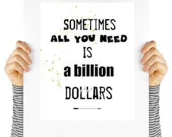 Typography poster, a billion dollars, , instant art, digital download, typography, art print, black and white, wall art, quote