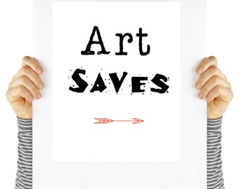 Art Saves, art quote, artist quote, motivational quote, wall decor, digital  download, typography, instant art