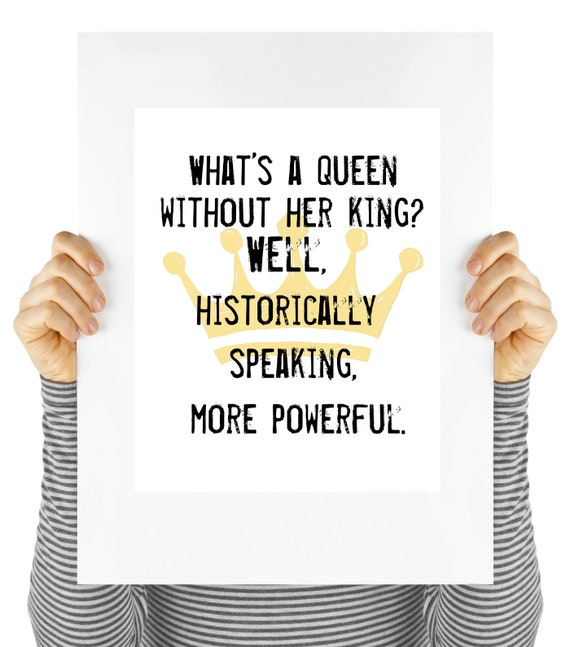 art print, powerful queen quote, feminist quote, girl power, feminism,  motivational poster, unframed, FREE SHIPPING