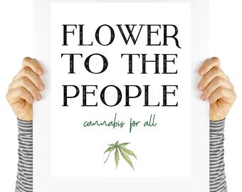 Cannabis art, cannabis poster, weed poster, digital download, instant art, home office art, home decor, flower to the people