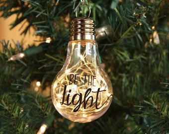 Personalized Christian Ornament - Lighted Christmas Decor - Be the Light