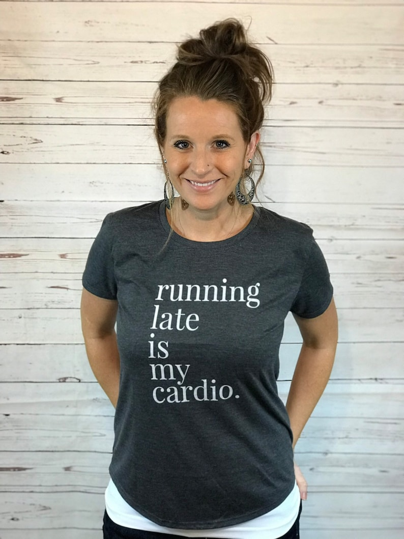 2c26934d Hand printed des... Running Late is my Cardio ladies super soft short  sleeved tee. Hand printed design on a soft vintage ...