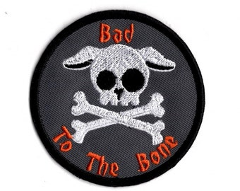 Bad to the Bone Patch Embroidered Top  Dog Cross Bones Iron to Patch
