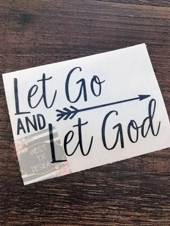 Let Go And Let God Decal Christian Decal Car Decal Yeti Etsy