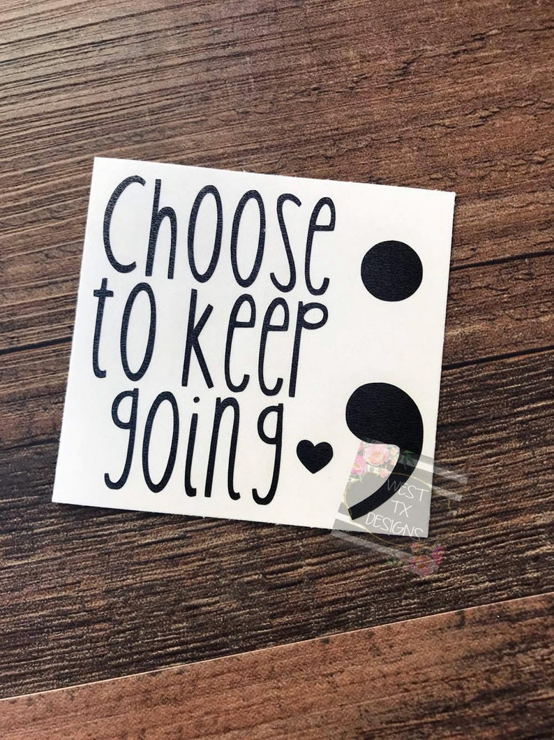 Choose to keep going  Inspirational Quote  Tumbler Decal  image 0