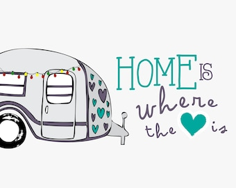 Home is Where the Heart Is - Air Stream Trailer Printable - 11x17