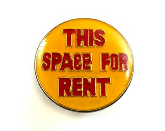 This Space For Rent Vintage Enamel Lapel Pin Sassy Hat Pins Retro Attitude Sell Out Funny Badge Truth Humor