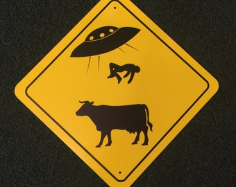 UFO Alien Abduction Funny Sign