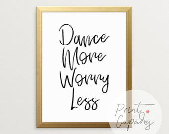 Printable Art, Dance More Worry Less, Motivational Quote, Typography Poster, Wall Art, Inspirational Poster, Motivational Wall Decor