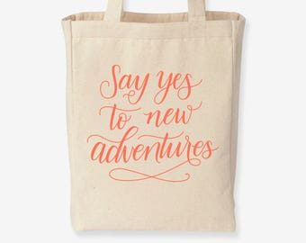 Say Yes to New Adventures - tote bag, workout bag, adventure bag, canvas tote, inspirational tote bag, summer tote, travel bag, gift