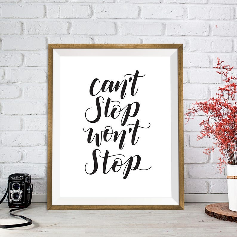 Can't Stop Won't Stop  handlettering wall art image 0
