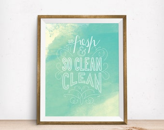 So Fresh and So Clean Clean – handlettering, wall art, bathroom, laundry room, classroom, Outkast, song lyric, watercolor, blue, green