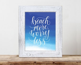 Beach More, Worry Less – ocean print, beach house decor, watercolor, blue, wall art, handletter, modern calligraphy, hand letter, typography