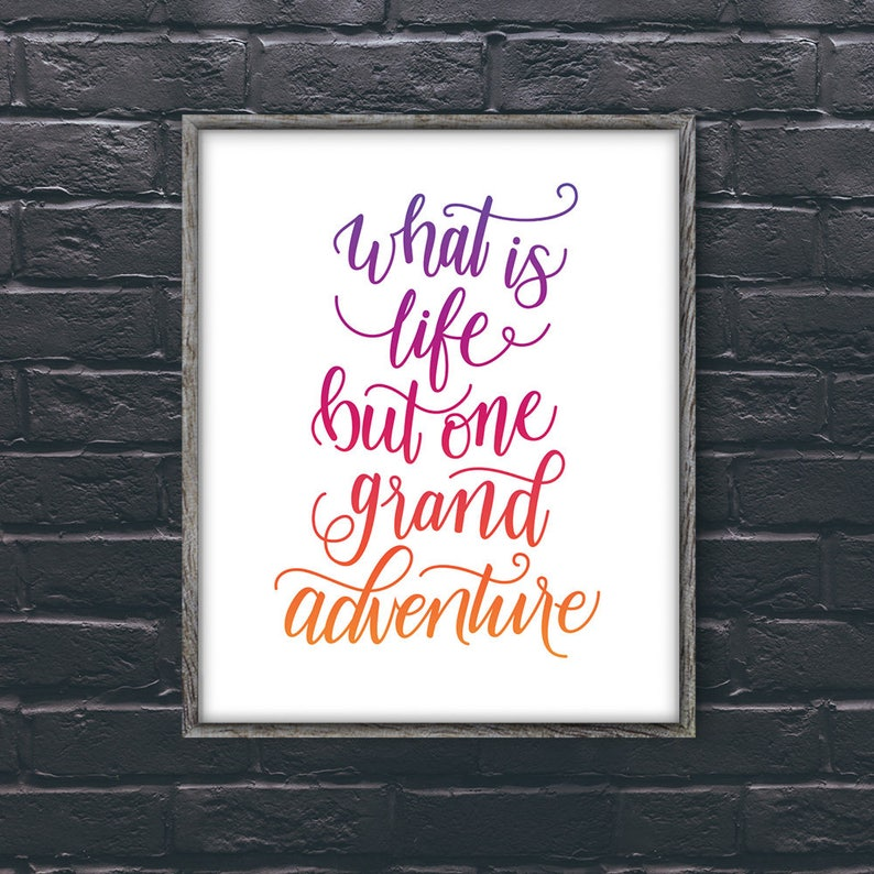 What Is Life But One Grand Adventure  inspiration wall image 0