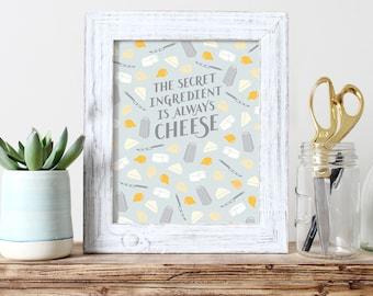 The Secret Ingredient is Always Cheese, kitchen wall art, icon design, handlettering, digital print