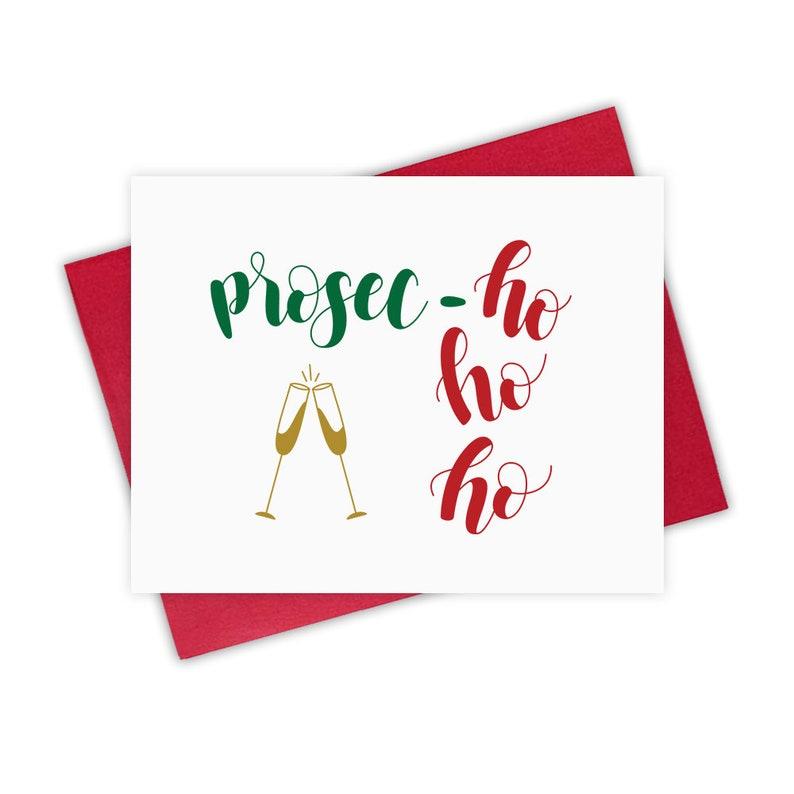 Prosec-Ho Ho Ho  Merry Christmas greeting card Santa image 0