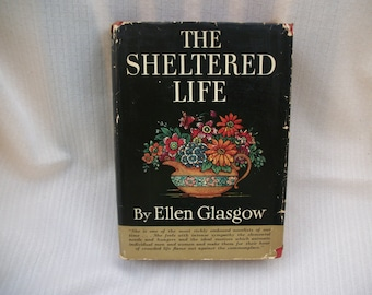 The Sheltered Life First Edition  Hardback With Dust Jacket 1932