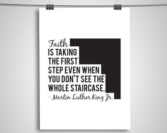 """Typography """"Faith Is Taking The First Step Even When You Don't"""" Instant Digital Download Print, Motivational Martin Luther King Jr Day Quote"""