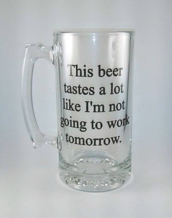 This Beer Tastes A Lot Like I M Not Going To Work Etsy